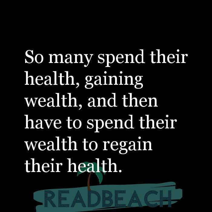 17 Wealth Quotes with Pictures 📸🖼️ - So many spend their health, gaining wealth, and then have to spend their wealth