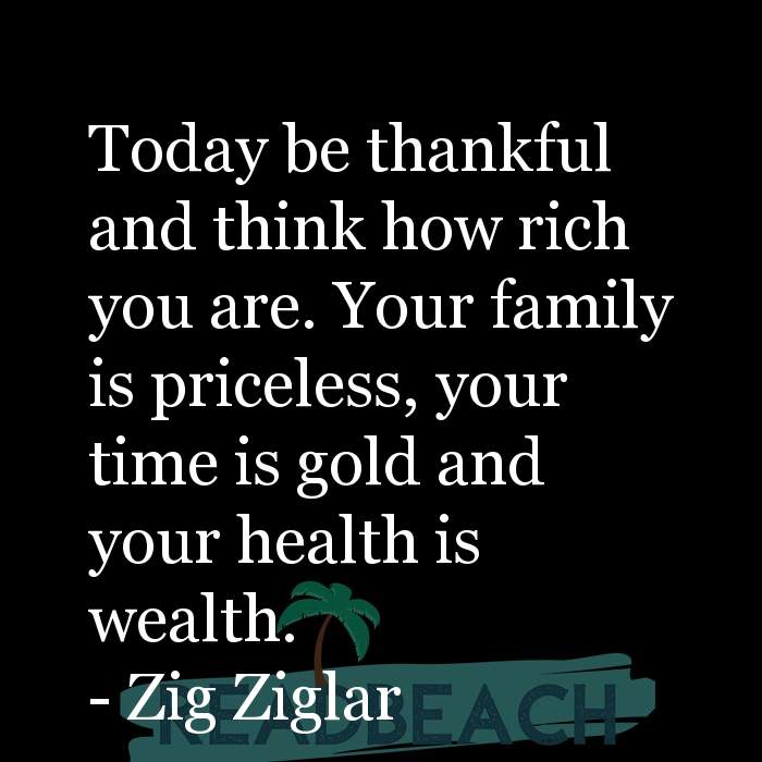 4 Gold Quotes with Pictures 📸🖼️ - Today be thankful and think how rich you are. Your family is priceless, your time i