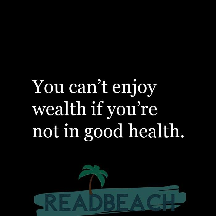 17 Wealth Quotes with Pictures 📸🖼️ - You can't enjoy wealth if you're not in good health.