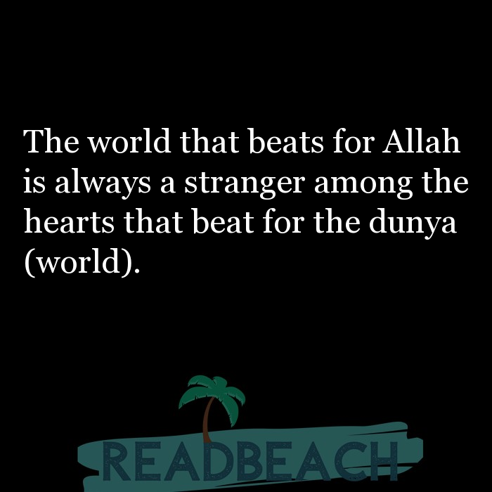 13 Temporary Life Quotes with Pictures 📸🖼️ - The world that beats for Allah is always a stranger among the hearts tha