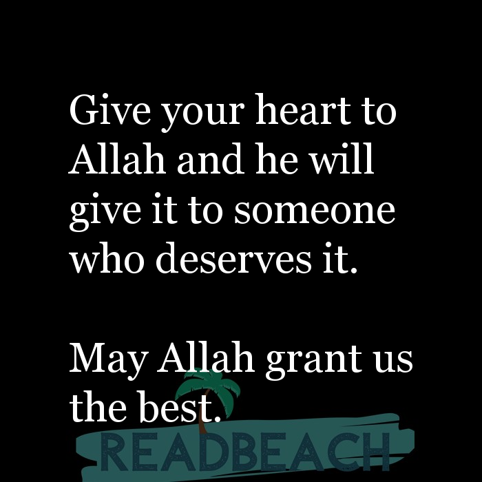 5 Spouse Quotes with Pictures 📸🖼️ - Give your heart to Allah and he will give it to someone who deserves it. May A