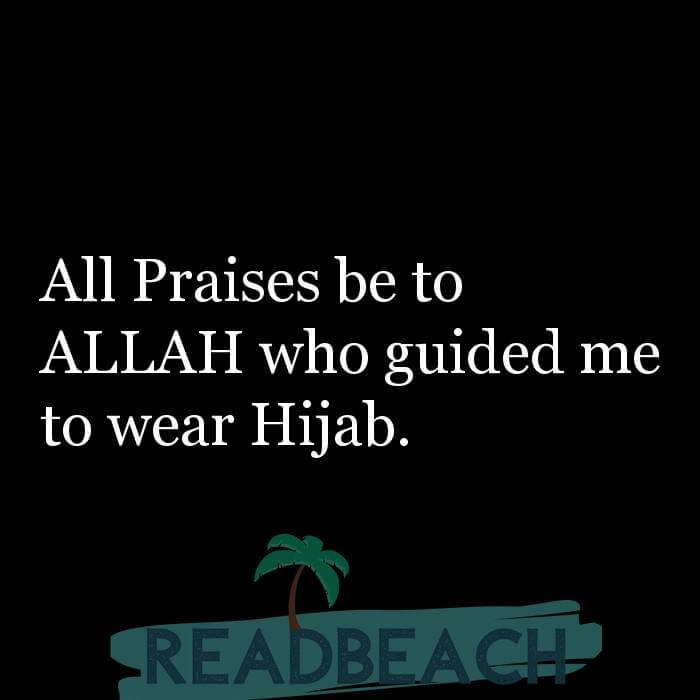 114 Hijab Quotes And Memes with Pictures 📸🖼️ - All Praises be to ALLAH who guided me to wear Hijab.