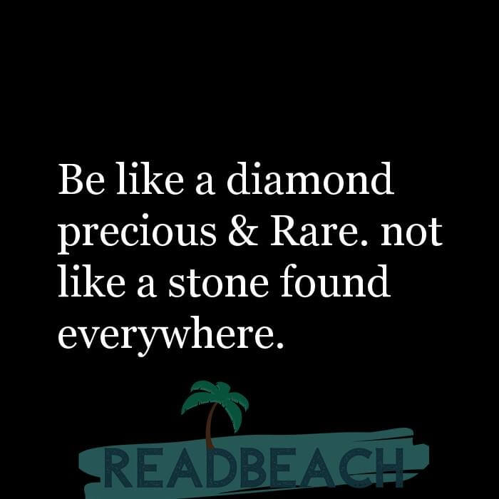 4 Precious Quotes with Pictures 📸🖼️ - Be like a diamond precious & Rare. not like a stone found everywhere.
