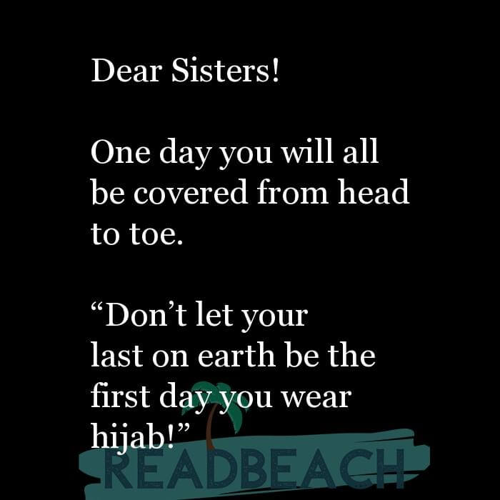 62 Eat Quotes with Pictures 📸🖼️ - Dear Sisters! One day you will all be covered from head to toe. ?Don?t let yo
