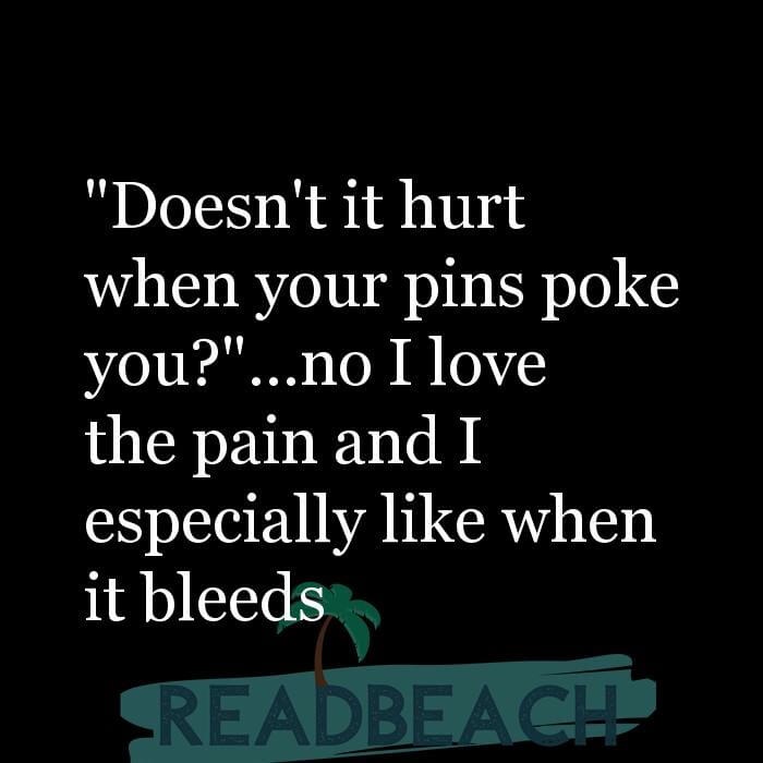 """114 Hijab Quotes And Memes with Pictures 📸🖼️ - """"Doesn't it hurt when your pins poke you?""""...no I love the pain and I"""