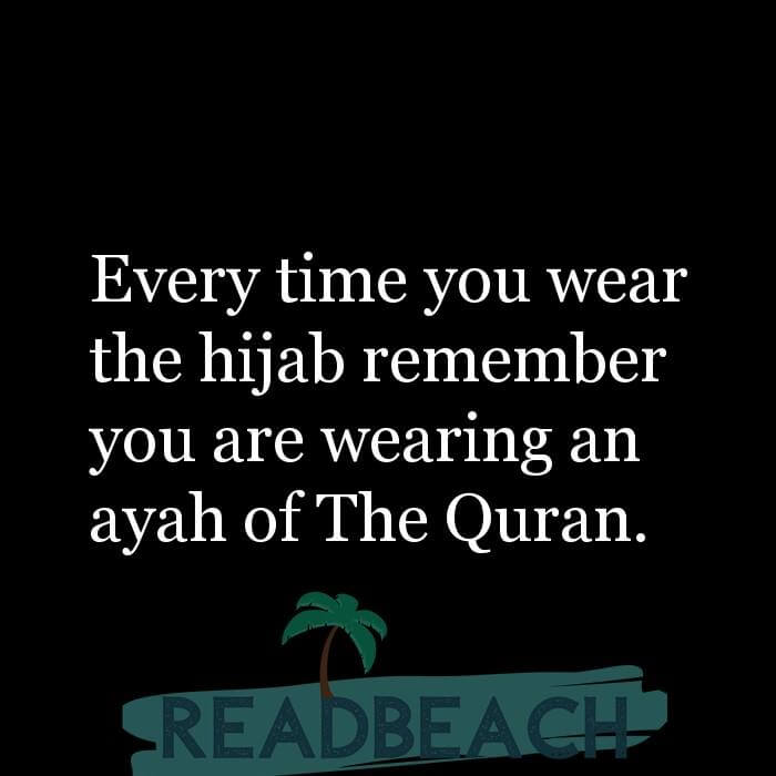 114 Hijab Quotes And Memes with Pictures 📸🖼️ - Every time you wear the hijab remember you are wearing an ayah of The