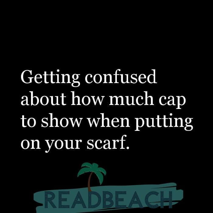 114 Hijab Quotes And Memes with Pictures 📸🖼️ - Getting confused about how much cap to show when putting on your scarf