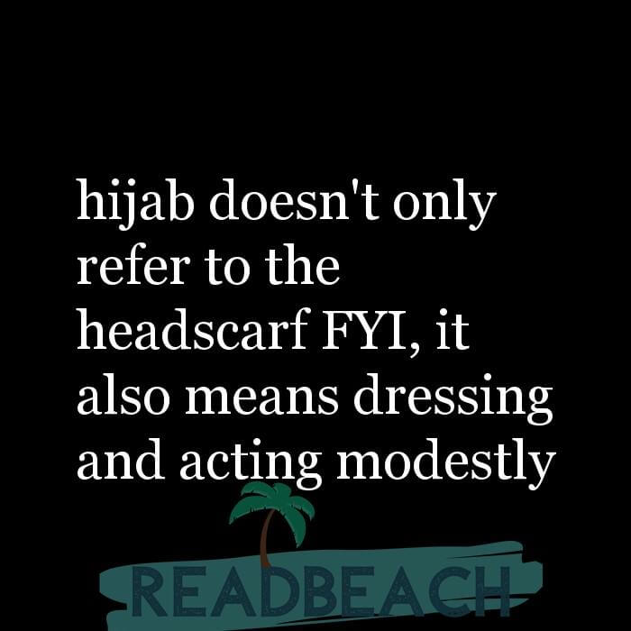 35 Sin Quotes - hijab doesn't only refer to the headscarf FYI, it also means dressing and acting modestly