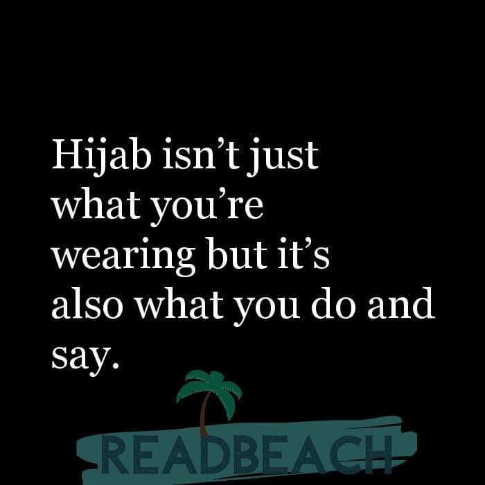 114 Hijab Quotes And Memes with Pictures 📸🖼️ - Hijab isn?t just what you?re wearing but it?s also what you do and say