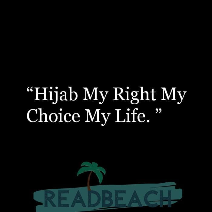 "11 Rights Quotes with Pictures 📸🖼️ - ""Hijab My Right My Choice My Life. """