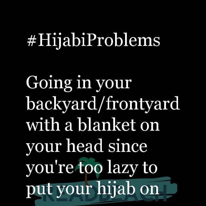 114 Hijab Quotes And Memes with Pictures 📸🖼️ - #HijabiProblems Going in your backyard/frontyard with a blanket on