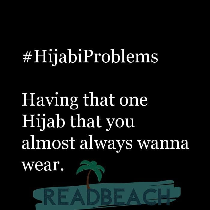 114 Hijab Quotes And Memes with Pictures 📸🖼️ - #HijabiProblems Having that one Hijab that you almost always wanna
