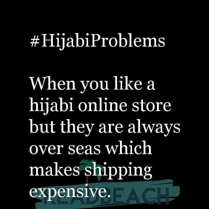 35 Sin Quotes - #HijabiProblems When you like a hijabi online store but they are always over seas which makes shipping exp
