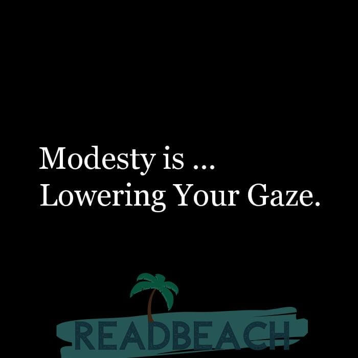 16 Modesty Quotes with Pictures 📸🖼️ - Modesty is ? Lowering Your Gaze.