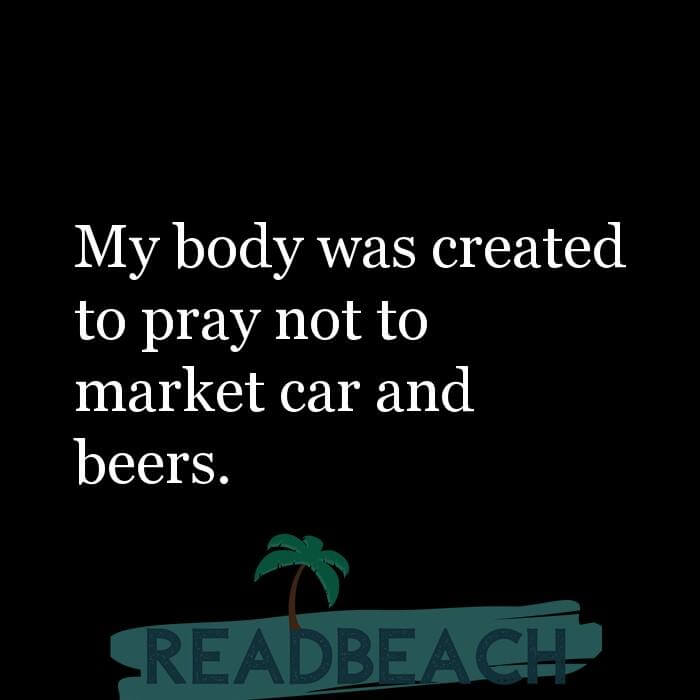 16 Modesty Quotes with Pictures 📸🖼️ - My body was created to pray not to market car and beers.