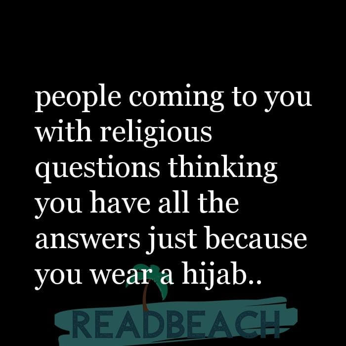 114 Hijab Quotes And Memes with Pictures 📸🖼️ - people coming to you with religious questions thinking you have all th