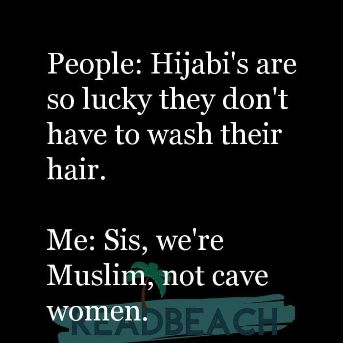114 Hijab Quotes And Memes with Pictures 📸🖼️ - People: Hijabi's are so lucky they don't have to wash their hair. M