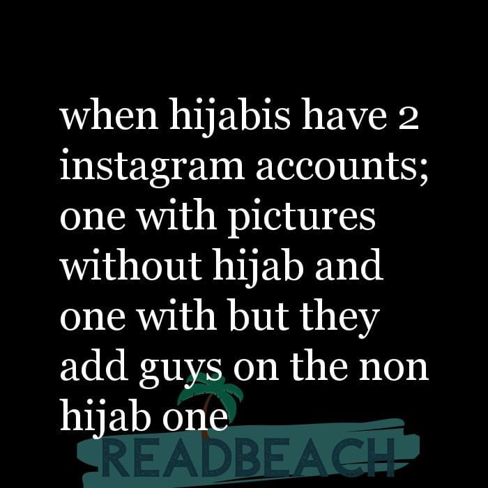 84 Instagram Quotes with Pictures 📸🖼️ - when hijabis have 2 instagram accounts; one with pictures without hijab and o