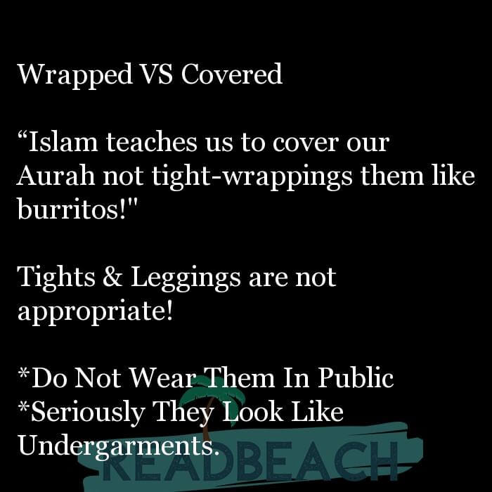 "1 Leggings Quotes with Pictures 📸🖼️ - Wrapped VS Covered ""Islam teaches us to cover our Aurah not tight-wrapping"
