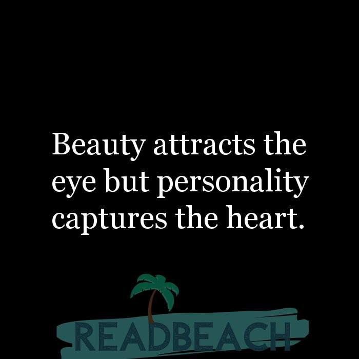 24 Personality Quotes with Pictures 📸🖼️ - Beauty attracts the eye but personality captures the heart.