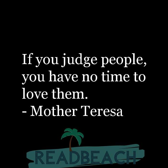 Hugot Quotes in English - If you judge people, you have no time to love them.