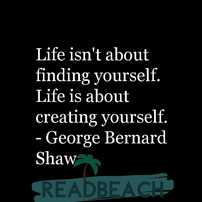 61 English Quotes with Pictures 📸🖼️ - Life isn't about finding yourself. Life is about creating yourself.