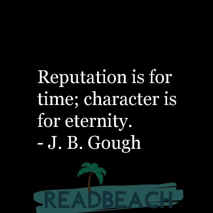 61 English Quotes with Pictures 📸🖼️ - Reputation is for time; character is for eternity.
