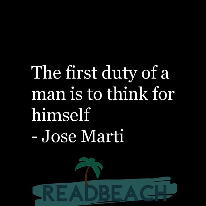 Hugot Quotes in English - The first duty of a man is to think for himself
