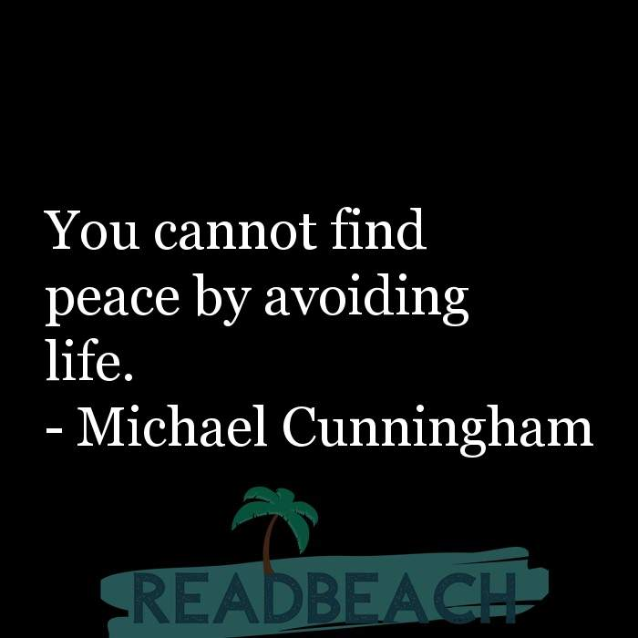 61 English Quotes with Pictures 📸🖼️ - You cannot find peace by avoiding life.