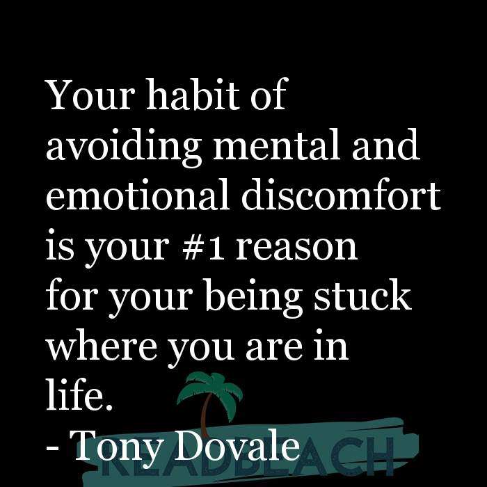 Hugot Quotes in English - Your habit of avoiding mental and emotional discomfort is your #1 reason for your being stuck where
