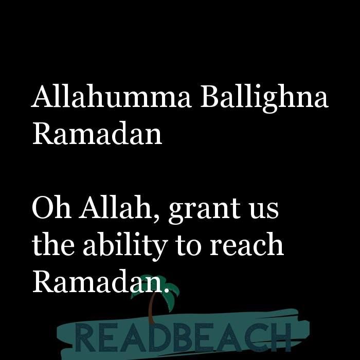 23 Prayer Quotes with Pictures 📸🖼️ - Allahumma Ballighna Ramadan Oh Allah, grant us the ability to reach Ramadan.