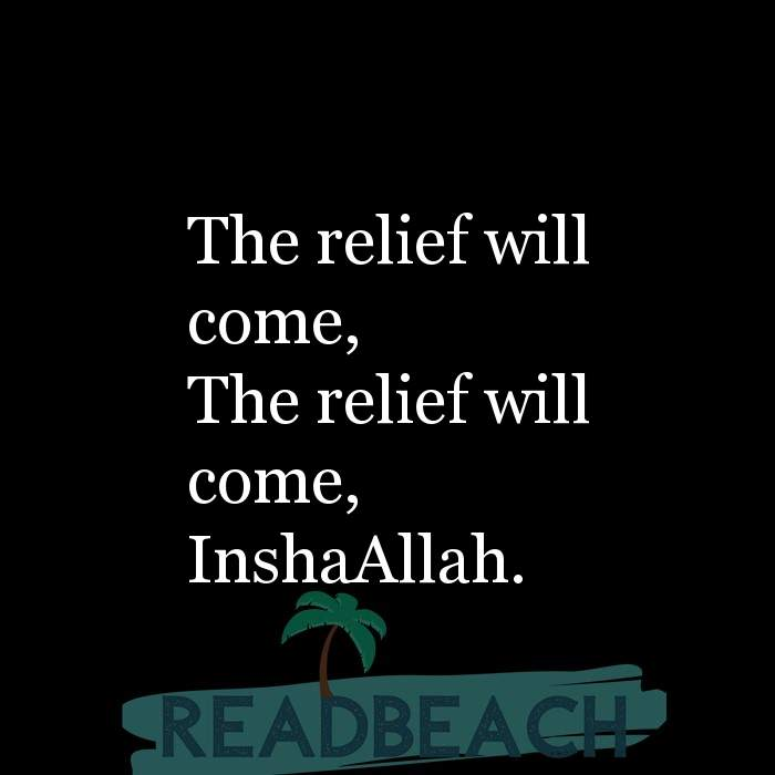 29 Lie Quotes with Pictures 📸🖼️ - The relief will come, The relief will come, InshaAllah.