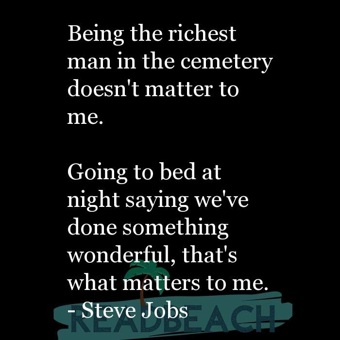 62 Eat Quotes with Pictures 📸🖼️ - Being the richest man in the cemetery doesn't matter to me. Going to bed at nigh
