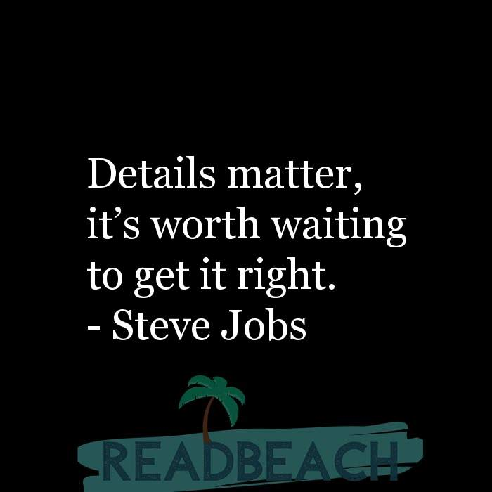 1 Detail Quotes - Details matter, it's worth waiting to get it right.