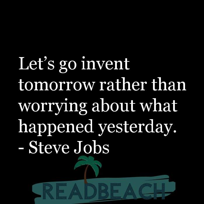 8 Future Quotes with Pictures 📸🖼️ - Let's go invent tomorrow rather than worrying about what happened yesterday.