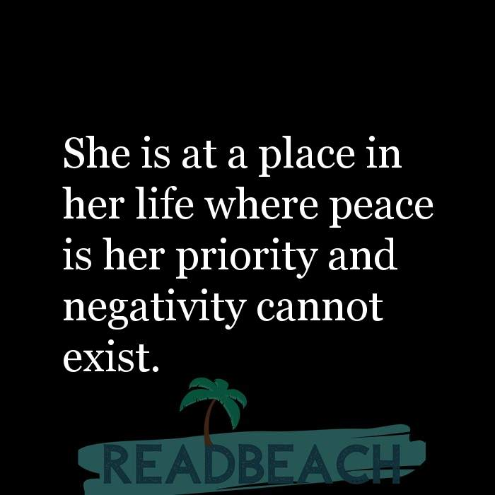 84 Instagram Quotes with Pictures 📸🖼️ - She is at a place in her life where peace is her priority and negativity cann