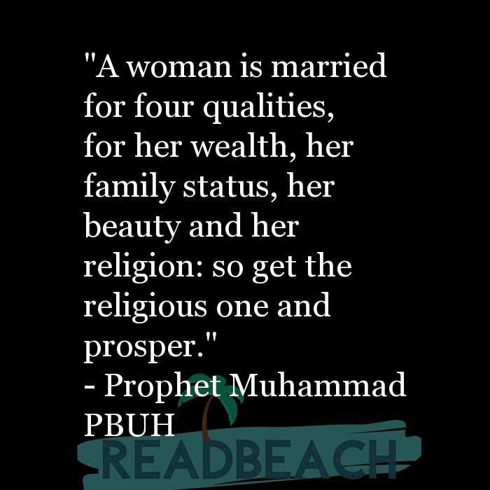 "71 Hadith Quotes with Pictures 📸🖼️ - ""A woman is married for four qualities, for her wealth, her family status, her b"