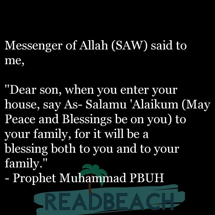 "40 Son Quotes with Pictures 📸🖼️ - Messenger of Allah (SAW) said to me, ""Dear son, when you enter your house, say A"