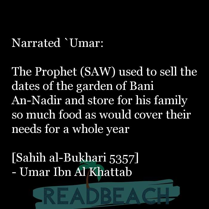 4 Management Quotes with Pictures 📸🖼️ - Narrated `Umar: The Prophet (SAW) used to sell the dates of the garden of