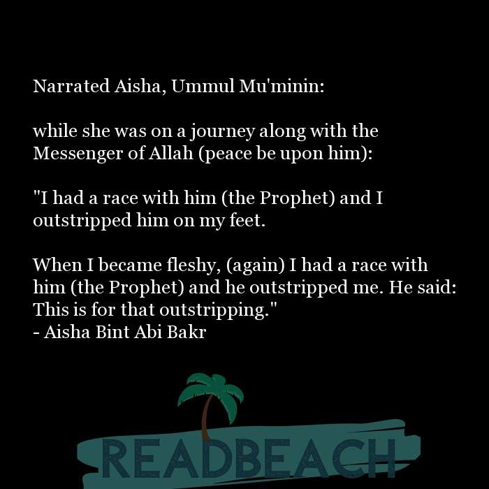 Aisha Bint Abi Bakr Quotes - Narrated Aisha, Ummul Mu'minin: while she was on a journey along with the Messenger of Allah