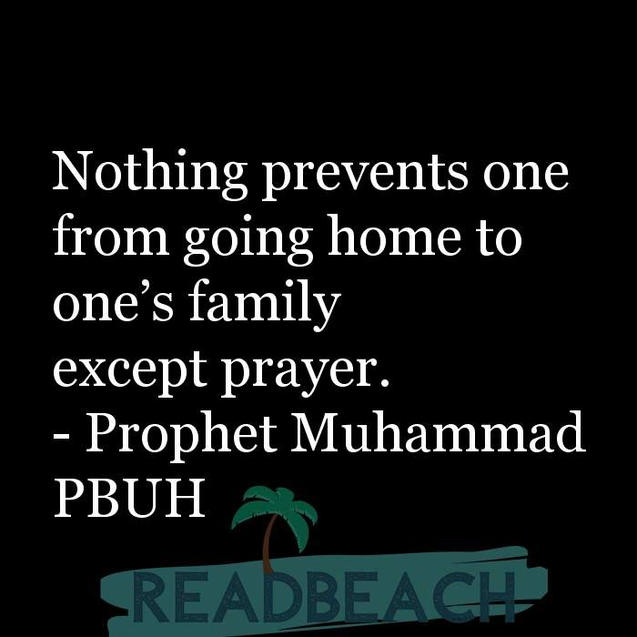 71 Hadith Quotes with Pictures 📸🖼️ - Nothing prevents one from going home to one's family except prayer.