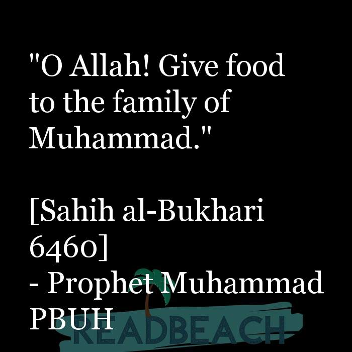 "71 Hadith Quotes with Pictures 📸🖼️ - ""O Allah! Give food to the family of Muhammad."" [Sahih al-Bukhari 6460]"