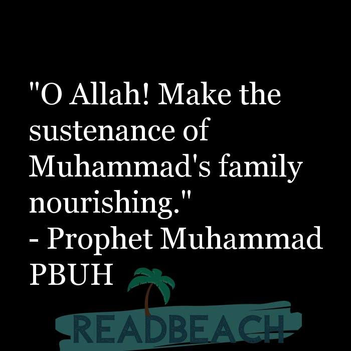 "71 Hadith Quotes with Pictures 📸🖼️ - ""O Allah! Make the sustenance of Muhammad's family nourishing."""