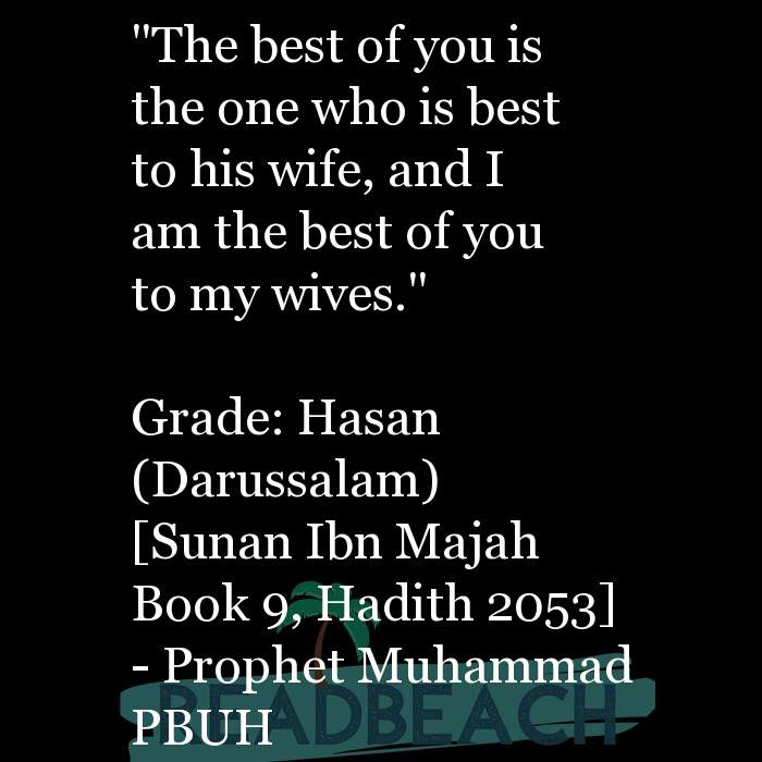 "71 Hadith Quotes with Pictures 📸🖼️ - ""The best of you is the one who is best to his wife, and I am the best of you to"