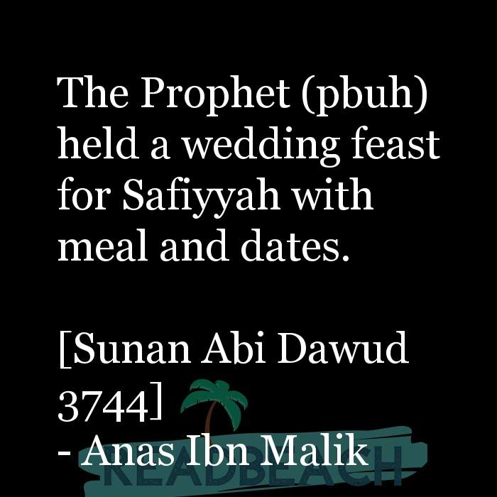 19 Food Quotes with Pictures 📸🖼️ - The Prophet (pbuh) held a wedding feast for Safiyyah with meal and dates. [Suna