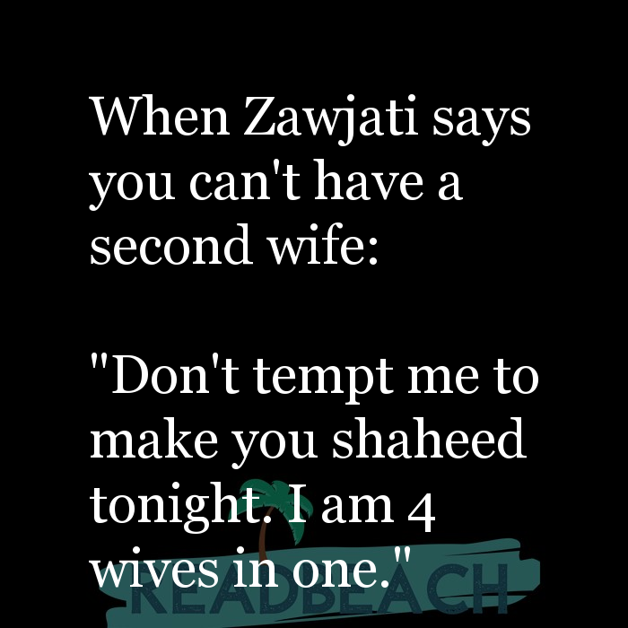 35 Husband Quotes with Pictures 📸🖼️ - When Zawjati says you can't have a second wife: