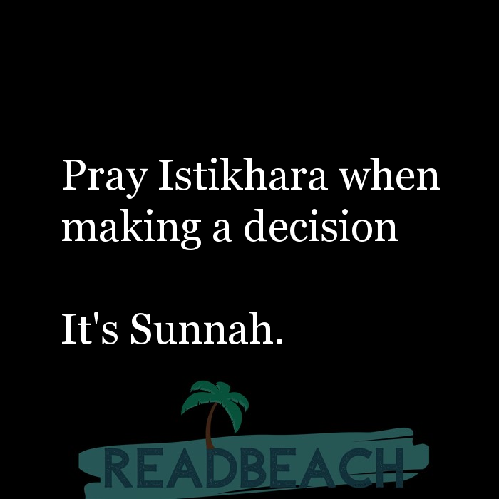 12 Istikhara Quotes with Pictures 📸🖼️ - Pray Istikhara when making a decision It's Sunnah.