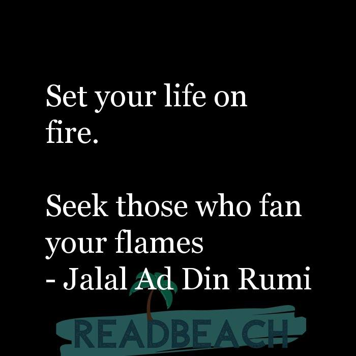 163 Quotes That Make You Think with Pictures 📸🖼️ - Set your life on fire. Seek those who fan your flames