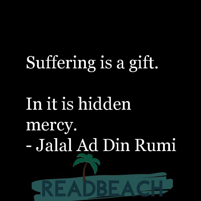 163 Quotes That Make You Think with Pictures 📸🖼️ - Suffering is a gift. In it is hidden mercy.