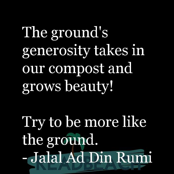 84 Instagram Quotes with Pictures 📸🖼️ - The ground's generosity takes in our compost and grows beauty! Try to be m